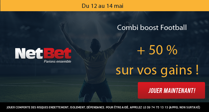 netbet-football-12-14-mai-combi-boost-football-50-pour-cent-gains