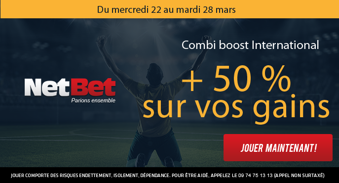 netbet-football-combi-boost-international-22-28-mars-50-pour-cent-des-gains