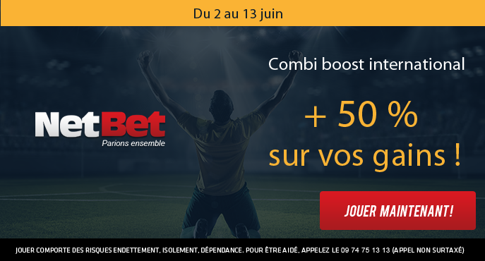 netbet-football-combi-boost-international-50-pour-cent-gains-2-13-juin