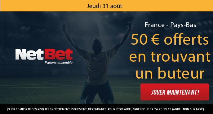 netbet-football-france-pays-bas-eliminatoires-coupe-du-monde-2018-buteurs-50-euros-offerts