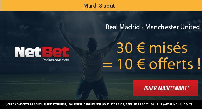 netbet-mardi-8-aout-supercoupe-uefa-real-madrid-manchester-united-30-euros-mises-10-euros-offerts