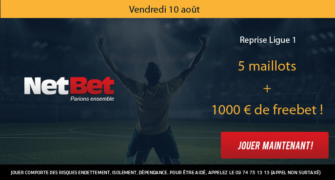 netbet-football-reprise-ligue-1-grille-1000-euros-freebet-5-maillots