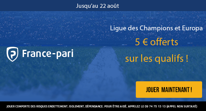 france-pari-football-ligue-des-champions-ligue-europa-qualifications-5-euros-offerts