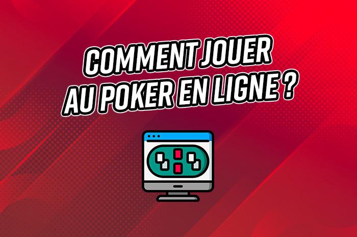 comment jouer poker en ligne
