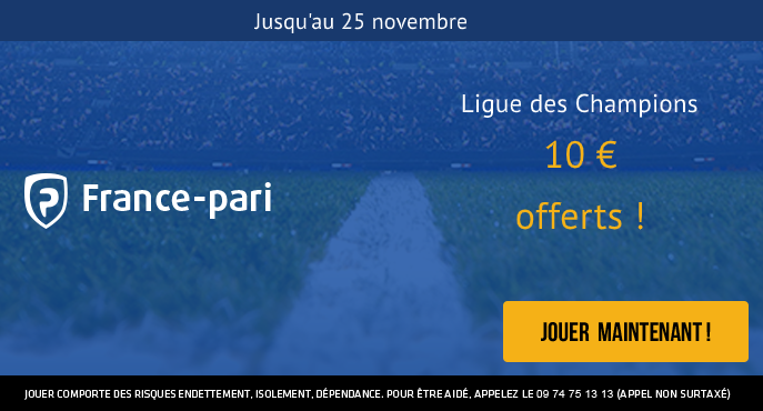 france-pari-ligue-des-champions-10-euros-offerts-4e-journee