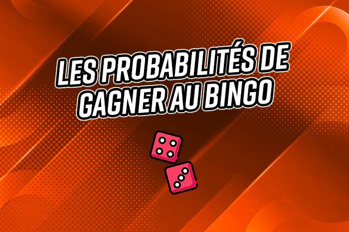 Les probabilités de gagner au Bingo
