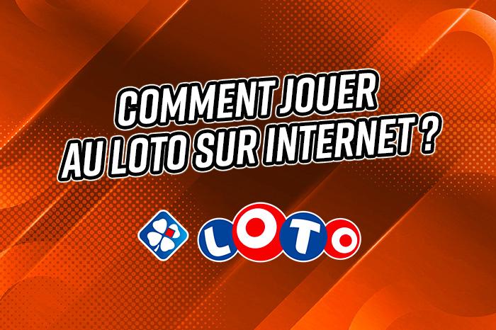 comment jouer loto Internet